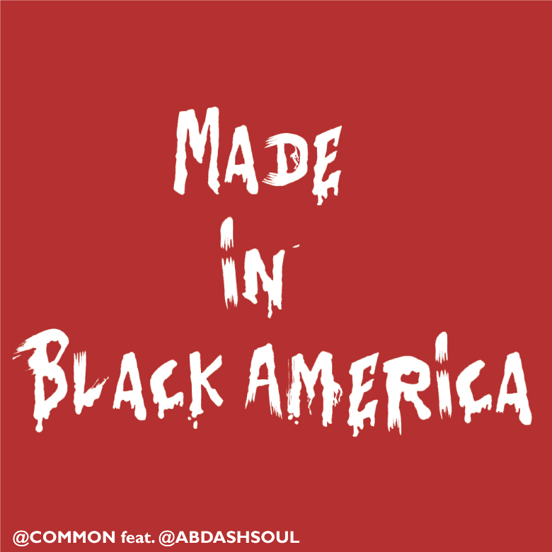 MP3: @Common feat. Ab-Soul (@AbDashSoul) » Made In Black America
