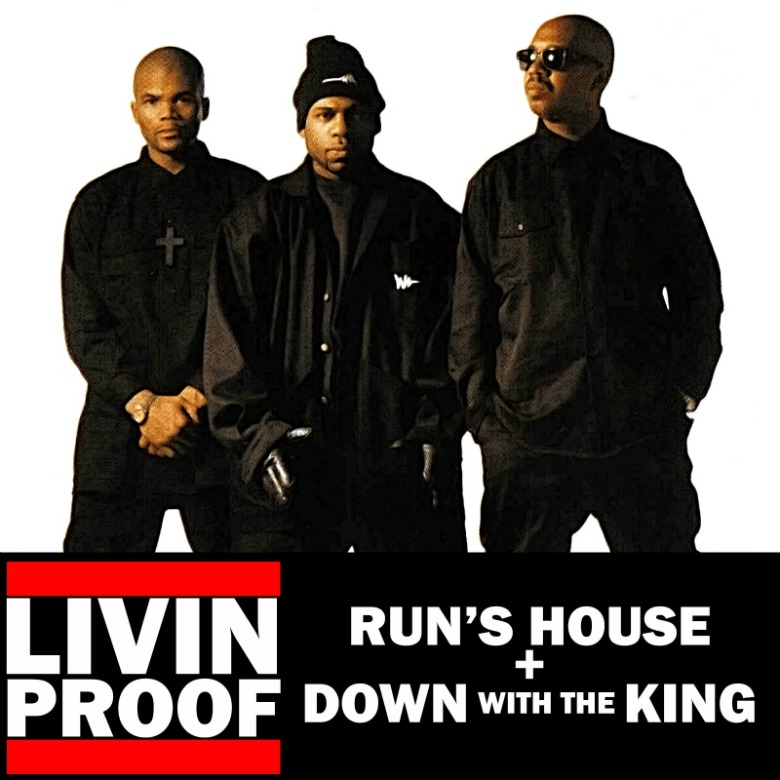 MP3: Livin Proof (@IAmLivinProof) » Run's House/Down With The King