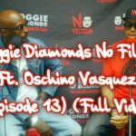 Give Episode 13 Of @DoggieDiamonds No Filter w/Oschino Vasquez A Watch In Full