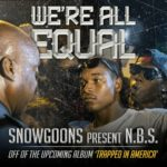 Audio: Stream 'We're All Equal (Trapped In America)' By @Snowgoons & N.B.S. (@NTheBS)